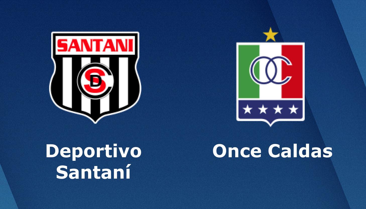 santani-vs-once-caldas-06h30-ngay-08-02